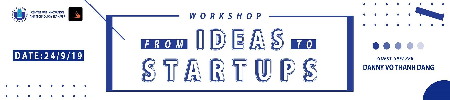 """Đại học Quốc tế tổ chức Hội thảo """"From Ideas to Startups"""""""